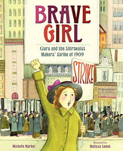 Brave girl: Clara and the shirtwaist makers's strike