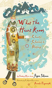 What the heart knows: chants, charms, blessings
