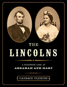 The Lincolns a scrapbook look at Abraham and Mary