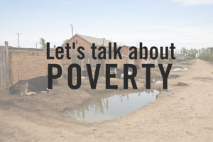 how to talk about poverty, causes of poverty, poverty causes, defining poverty, poverty in the bible, poverty in the old testament, conflict poverty, influence of poverty, hopelessness bible, dependency on god, new testament poverty, old testament poverty
