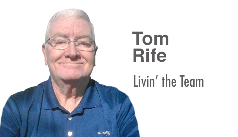 Tom Rife: Livin' the Team