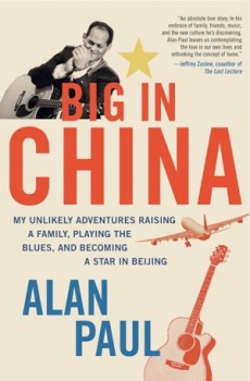 Alan Paul's new book, Big in China