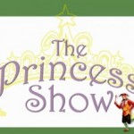 """Yates Family Theatre Presents """"The Princess Show"""""""