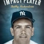 "Yankee Great Bobby Richardson Sign Memoir ""Impact Player"" Tomorrow, 9/19, At Yogi Berra Museum"