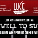 End of Summer Wine Pairing Dinner at Luce Next Tuesday