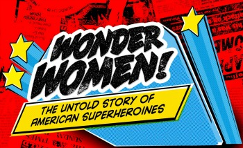 WonderWomen!: The Untold Story of American Superheroines