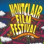 2013 Montclair Film Festival Announces Lineup — 80-Plus Films & Events!