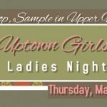 Thursday is Uptown Girls Night in Upper Montclair