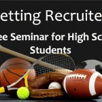 """""""Getting Recruited"""" Free Seminar for High School Students"""