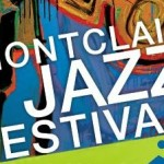 The 2015 Montclair Jazz Festival: Amazing Lineup, Pre- and Post-Event Happenings, and More!