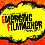 The Montclair Film Festival Emerging Filmmaker Competition Is Now Open