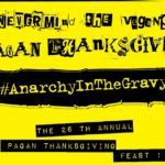 The 26th Annual Pagan Thanksgiving: Anarchy in The Gravy, Plus a New Location in Montclair!