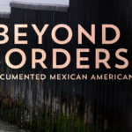 Beyond Borders, a Film by Glen Ridge Filmmaker, Takes a Look Into the Life of Undocumented Mexican-Americans