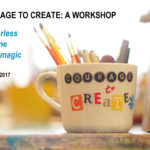 Courage to Create: A Three-Session Workshop at The Creativity Caravan