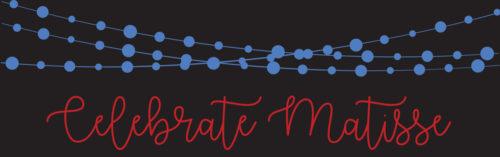 Celebrate Matisse