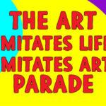 Calling All Kids! The Art (Imitates Life, Imitates Art) Parade: A Seed Artist Presentation