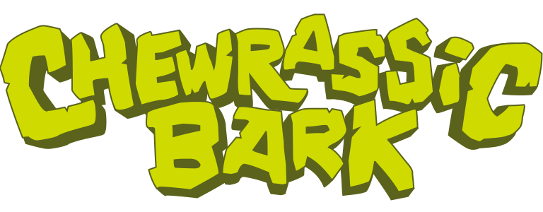 Chewrassic Bark