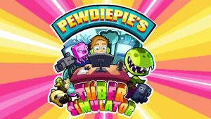 Is PewDiePie Tuber Simulator Still Relevant? My Thoughts on the Game