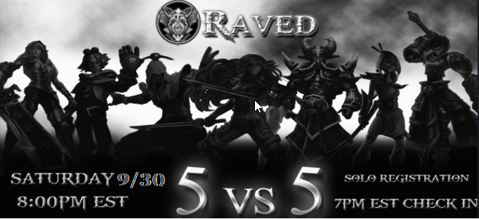 Raved's discord 5v5 Tournament - 8:00 PM EST 9/30/17