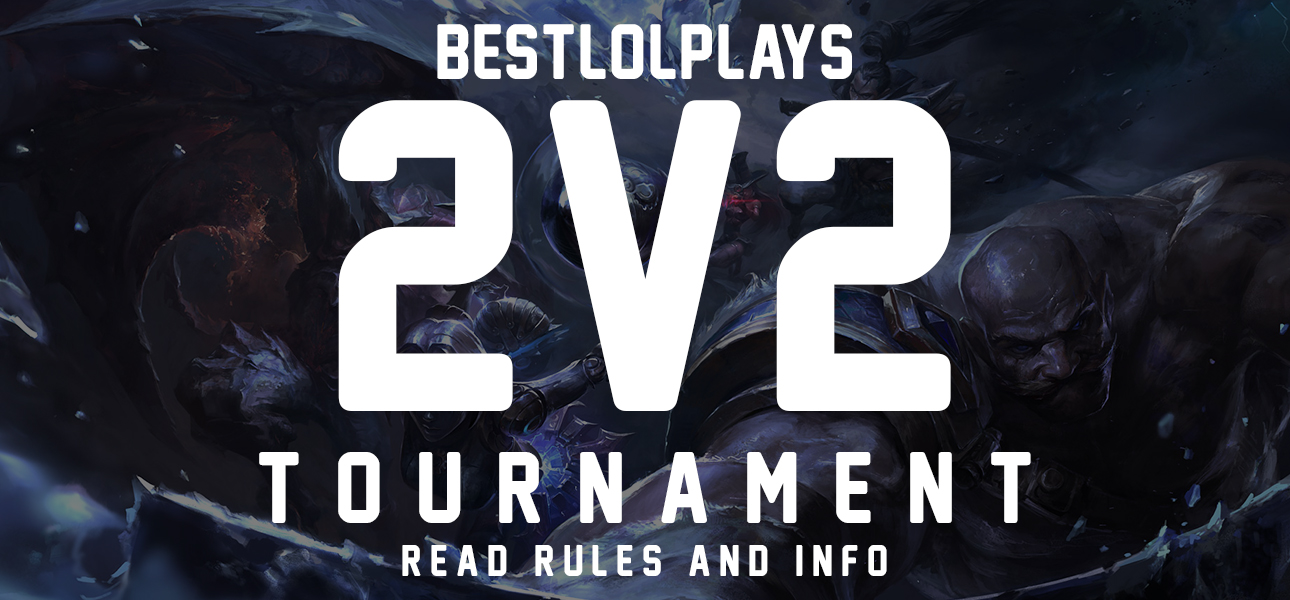 Free Entry - NA 2v2 LoL Tournament - All Skill Levels w/ RP