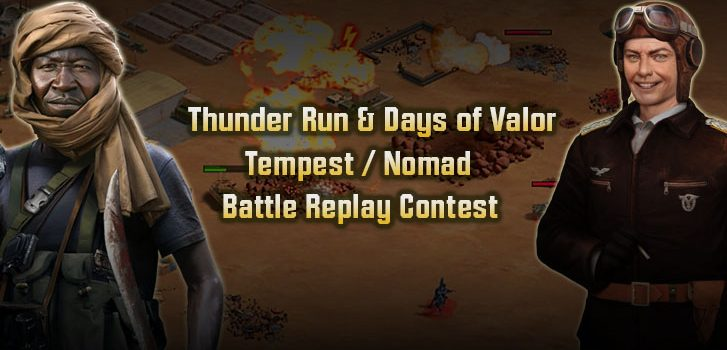 Thunder Run & Days of Valor Tempest / Nomad Battle Replay Contests