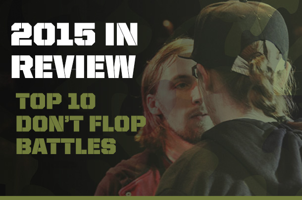 The Top 10 Don't Flop Battles Of 2015