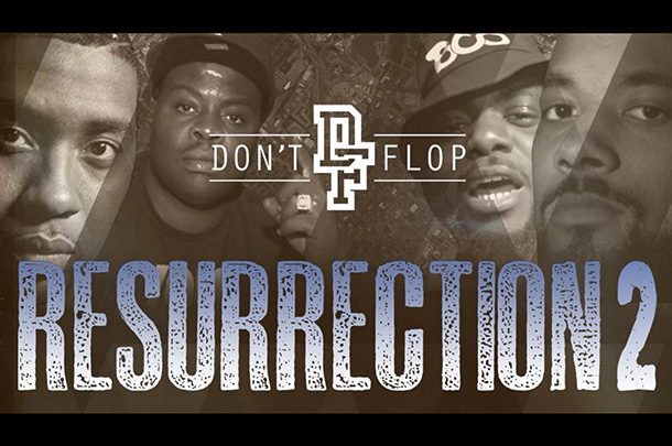 "What To Expect From Don't Flop's ""Resurrection 2"""
