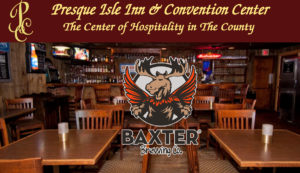 Baxter Tap Takeover @ Presque Isle Inn & Convention Center | Presque Isle | Maine | United States