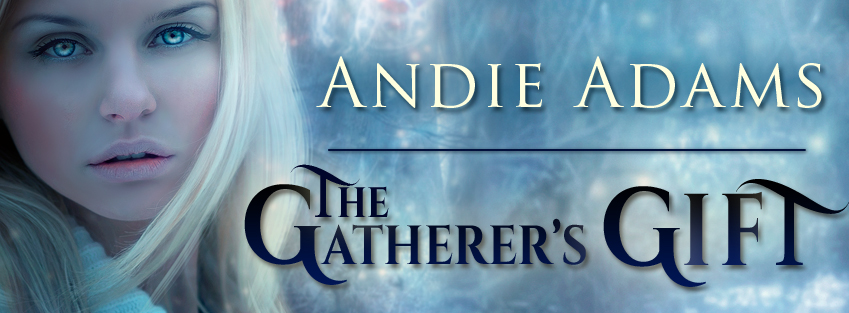 Open The Gatherers Gift by Andie Adams