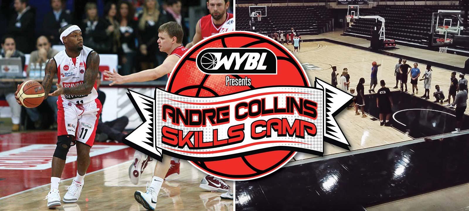 Basketball - WYBL Presents Andre Collins Skills Camp