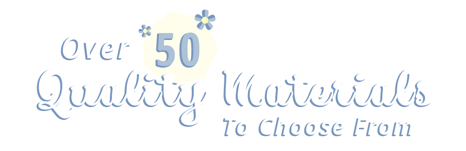 over 50 quality materials