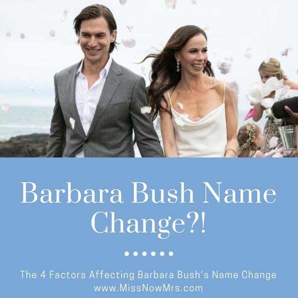 Barbara Bush Name Change | 4 Factors