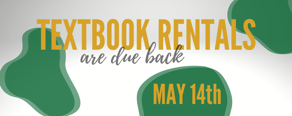 Textbook Rentals are DUE May 14
