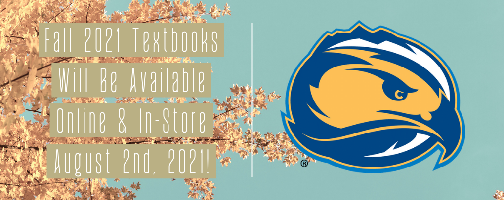 Fall 2021 Textbooks Will Be Available Online & In-Store August 2nd, 2021!