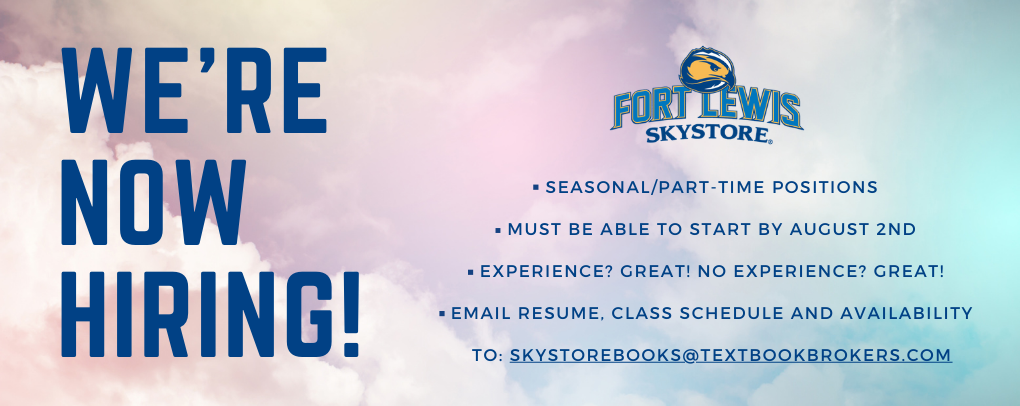 We're now hiring! Seasonal/Part-time positions. Must be able to start by August 2nd. Experience? Great! No experience? Great! Email resume, class schedule and availability to: skystorebooks@textbookbrokers.com.