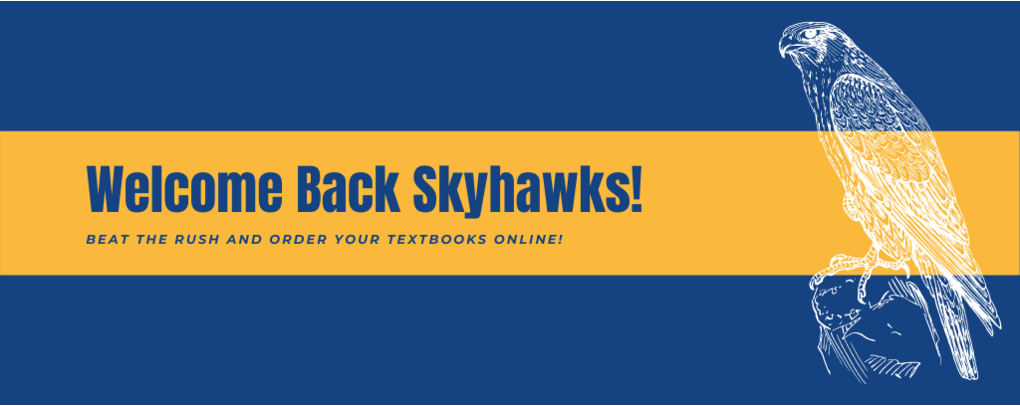 Welcome back skyhawks! Beat the rush and order your textbooks online!
