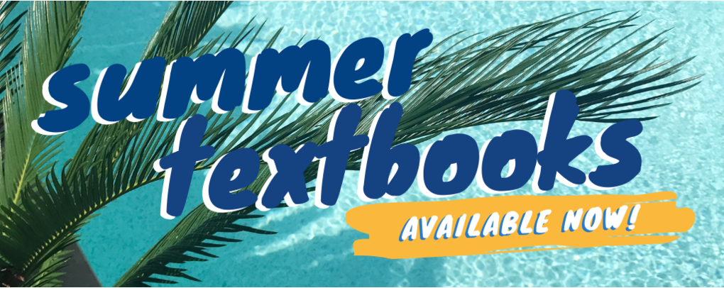 Summer Textbooks Available Now!