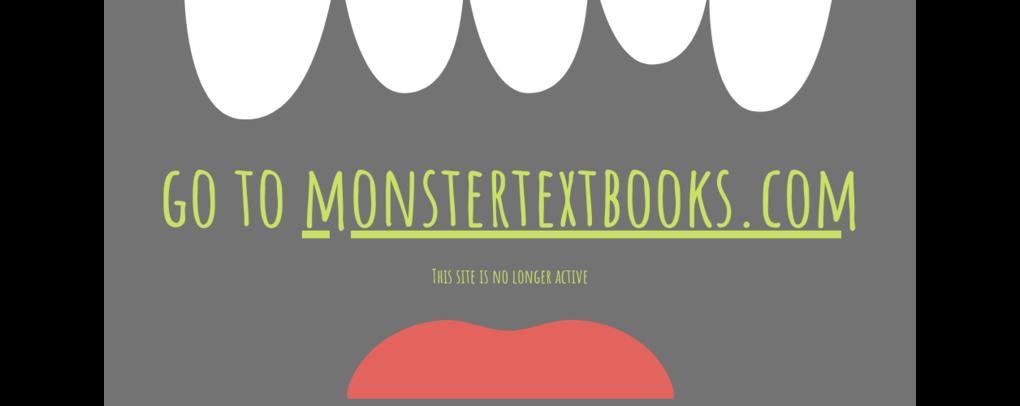 Visit monstertextbooks.com