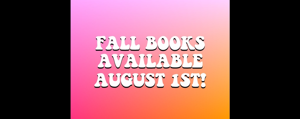 Fall Books Avalible August 1, 2021