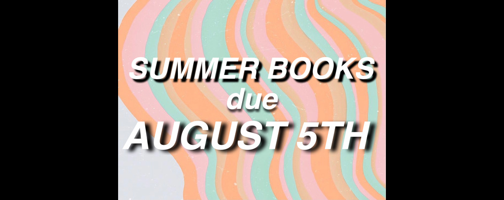 Summer books due back August 15th