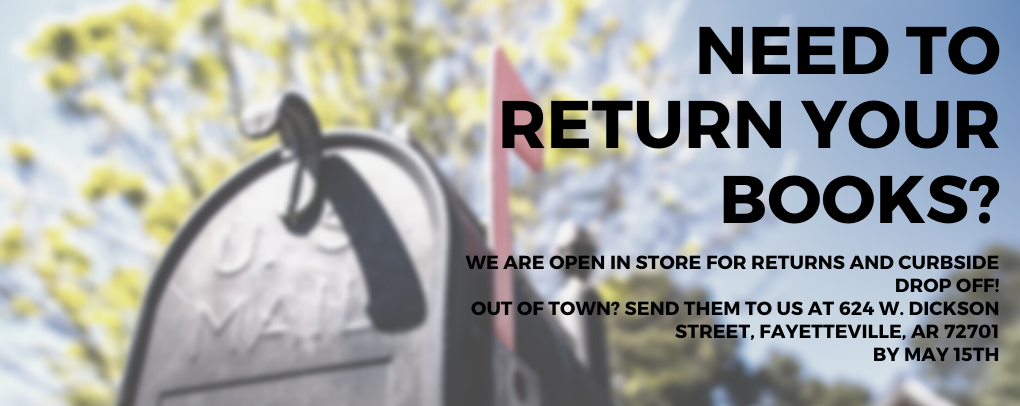 Out of town and need to return your books? We are open in store and for curbside drop off! Out of town? You can send them by mail to 624 W. Dickson Street, Fayetteville, AR 72701