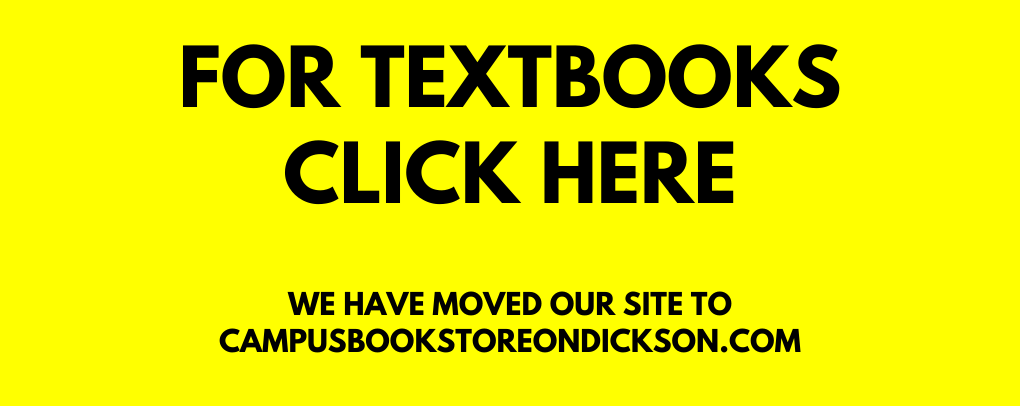 FOR TEXTBOOKS CLICK HERE. WE HAVE MOVED OUR WEBSITE TO CAMPUSBOOKSTOREONDICKSON.COM