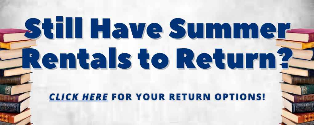 Still have summer rentals to return? Click here for all your return options!