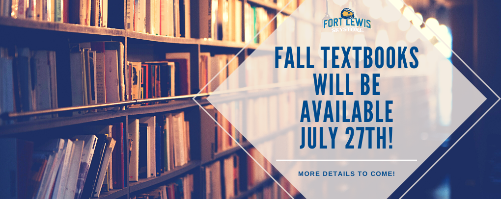 Fall Textbooks Will Be Available July 27th! More Details to Come!