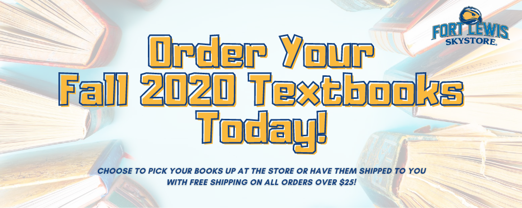 Order Your Fall 2020 Textbooks Today! Choose to pick your books up at the store or have them shipped to you with Free Shipping on all orders over $25!