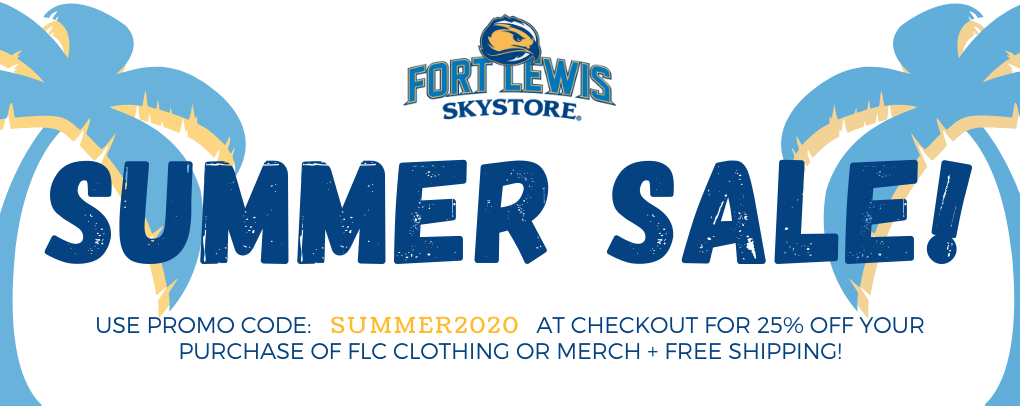 Fort Lewis Skystore Summer Sale! Use Promo Code: SUMMER2020 at checkout and Get 25% off your purchase of flc clothing or merch + free shipping!