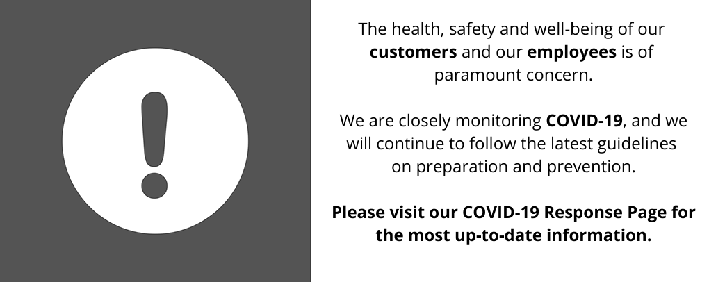 Please visit our COVID-19 Response Page for the most up-to-date information.