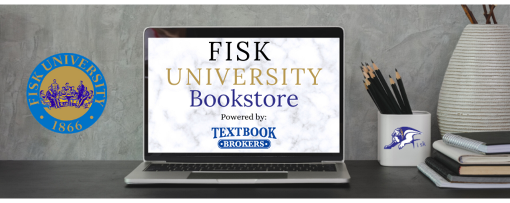 Fisk University Bookstore Powered by Textbook Brokers