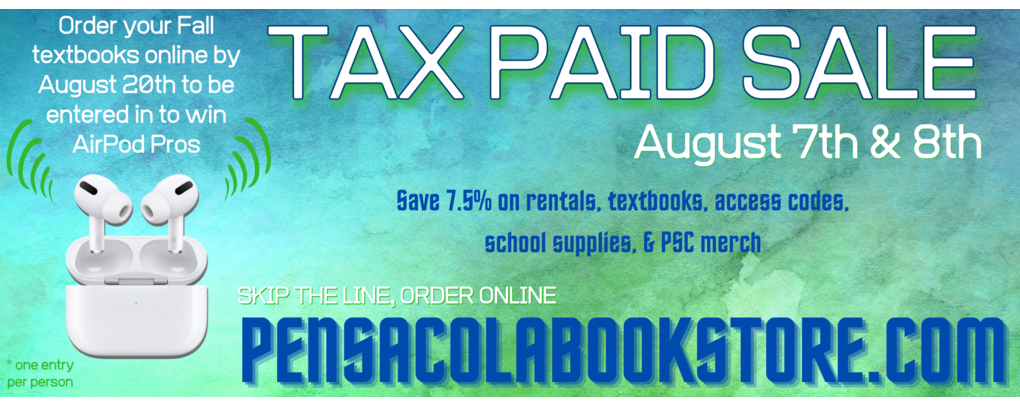 Tax Paid Sale August 7th & 8th. Save 7.5% on books, codes, and school supplies. Order online by August 20th to be entered into winning Airpod Pros.