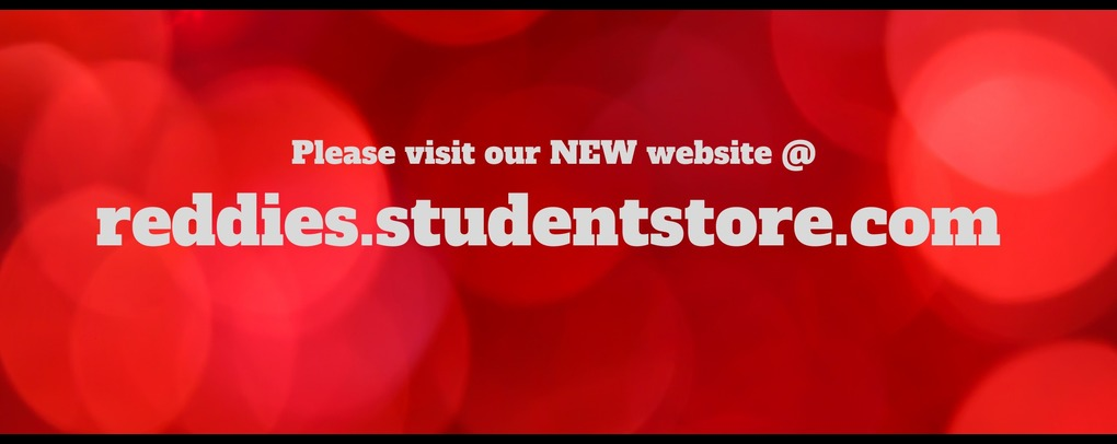 Click here for our new website! reddies.studentstore.com